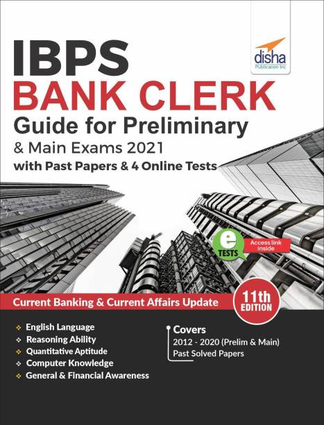 IBPS Bank Clerk Guide for Preliminary & Main Exams 2021 with Past Papers & 4 Online Tests (11th Edition)