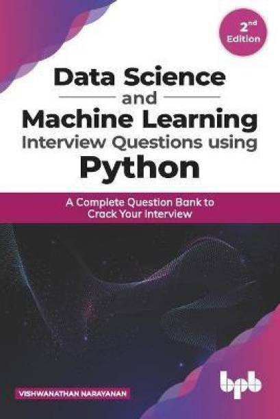 Data Science and Machine Learning Interview Questions Using Python a Complete Question Bank to Crack Your Interview