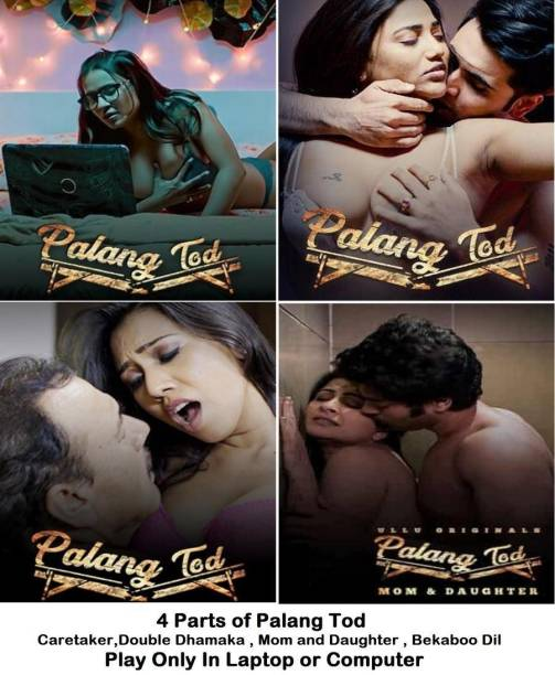 Palang Tod (4 PARTS) in Hindi (adults only) it's DURN DATA DVD play only in computer or laptop it's not original without poster HD print quality