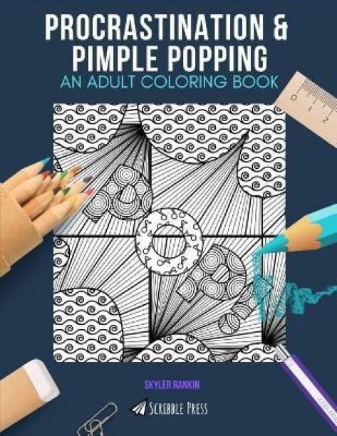 Procrastination & Pimple Popping
