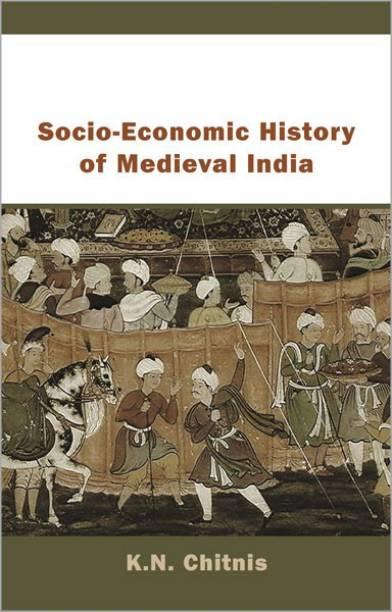 Socio-Economic History of Medieval India 01 Edition