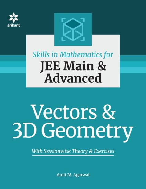 Skills in Mathematics - Vectors and 3D Geometry for JEE Main and Advanced
