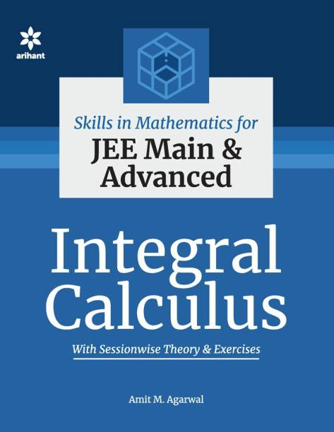 Skills in Mathematics - Integral Calculus for Jee Main and Advanced - Integral Calculus
