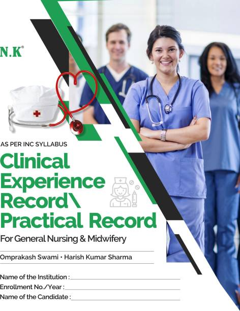 Clinical Experience Record/Practical Record For General Nursing & Midwifery