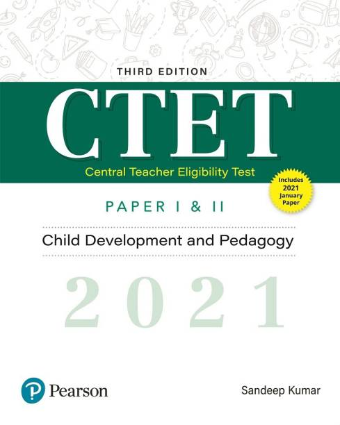 Child Development and Pedagogy for CTET 2021 Paper I and II   Third Edition  By Pearson