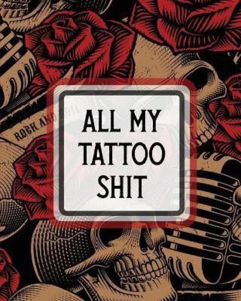 All My Tattoo Shit