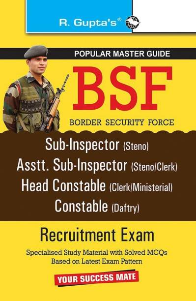 BSF SI (Steno), ASI (Steno/Clerk), HC (Clerk/Ministerial), Constable (Daftry) Recruitment Exam Guide 2022 Edition