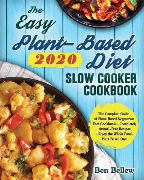 The Easy Plant-Based Diet Slow Cooker Cookbook 2020