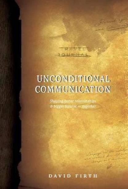 Unconditional Communication