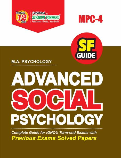 SF Guide For IGNOU (MPC-4) M.A. Psychology: ADVANCED SOCIAL PSYCHOLOGY