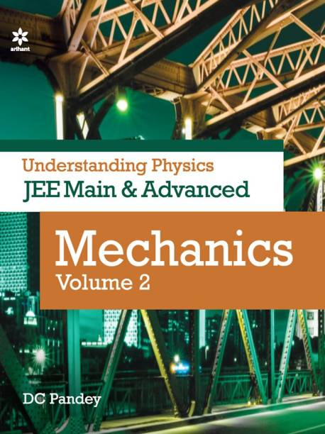Understanding Physics for JEE Main and Advanced Mechanics Part 2