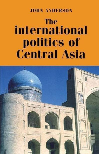 The International Politics of Central Asia