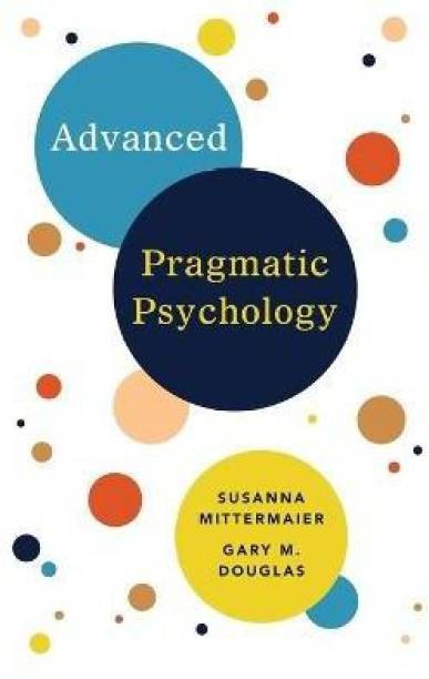 Advanced Pragmatic Psychology