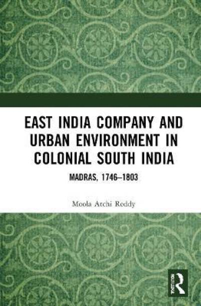 East India Company and Urban Environment in Colonial South India