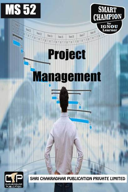 IGNOU MS 52 Project Management IGNOU Help Book And IGNOU Study Notes For Exam Preparations (Latest Syllabus) IGNOU MBA IGNOU Master Of Business Administration Or IGNOU PGDOM IGNOU Post Graduate Diploma In Operations Management MS-52