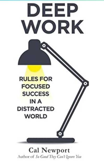 Deep Work (Rules For Focused Success In A Distracted World (Paperback, Cal Newport)