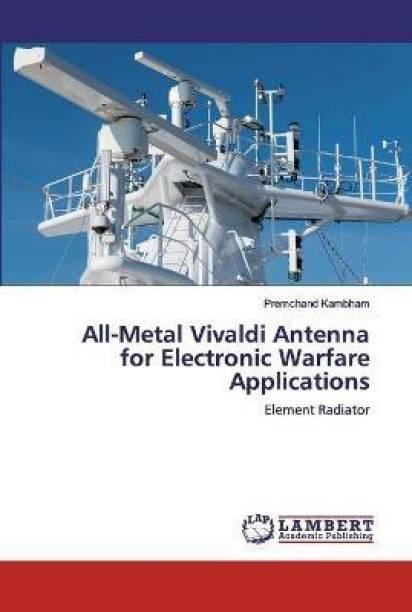 All-Metal Vivaldi Antenna for Electronic Warfare Applications
