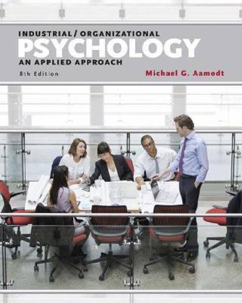 I/O Applications Workbook for Aamodt's Industrial/Organizational Psychology: An Applied Approach