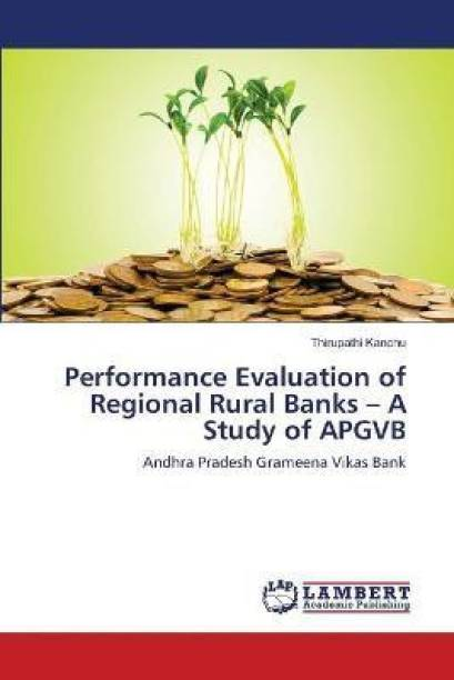Performance Evaluation of Regional Rural Banks - A Study of APGVB