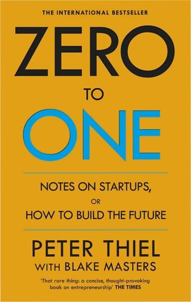 Zero To One, Notes On Startups, How To Build The Future