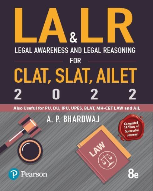 Legal Awareness and Legal Reasoning for 2022  CLAT, AILET, SLAT and Other Law Entrance Examiations   Useful for PU,DU,BHU,KU,HPU,AIL   Eight Edition  By Pearson