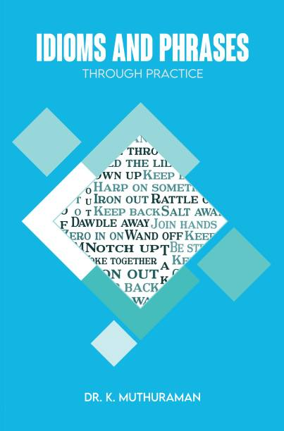 Idioms And Phrases Through Practice