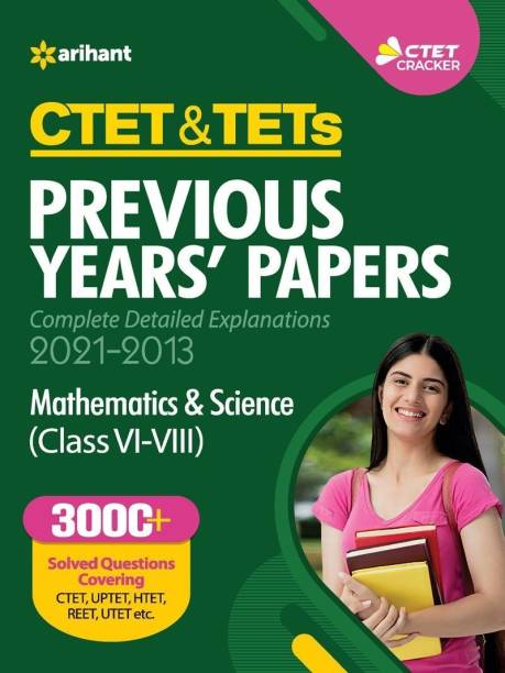 Ctet & Tets Previous Years Papers (2021 - 2013) Mathematics and Science (Class 6-8) 2021 - Mathematics & Science (Class VI-VIII)