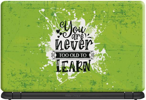 Make Unique You Are Never too old to Learn Laptop Skin LDSAA763 Vinyl Laptop Decal 15.6
