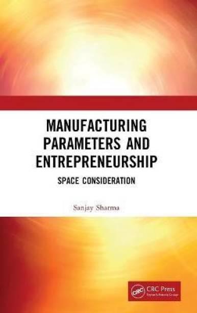 Manufacturing Parameters and Entrepreneurship