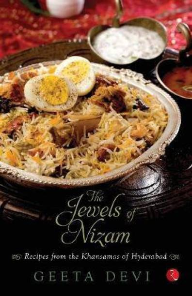 The Jewels of the Nizam - Recipes from the Khansamas of Hyderabad