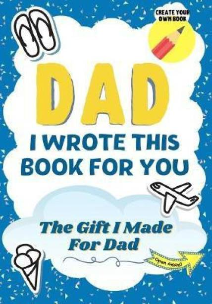 Dad, I Wrote This Book For You