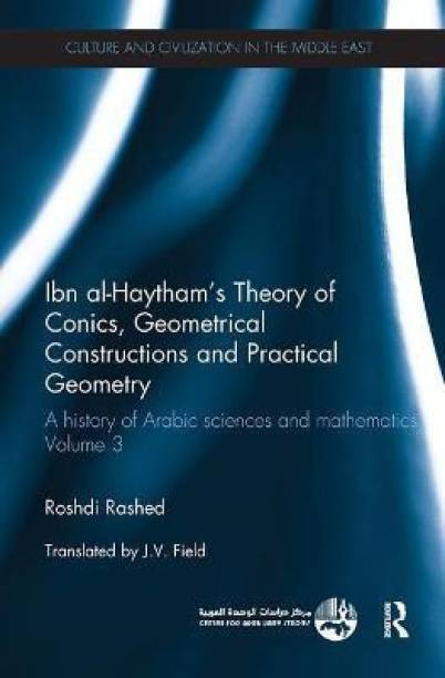 Ibn al-Haytham's Theory of Conics, Geometrical Constructions and Practical Geometry