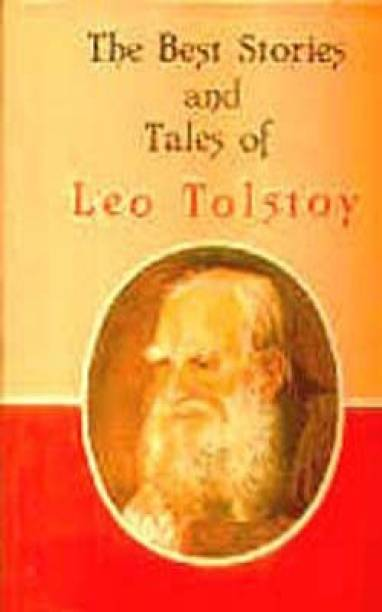 Greatest Short Stories of Leo Tolstoy - A Complete Collection of Thirty - Five Best - Loved Stories