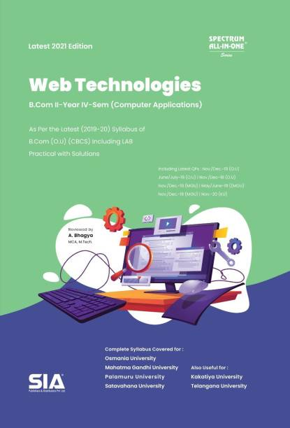 Web Technologies, B.Com II-Year IV-Sem (Computer Applications) As Per The Latest (2019-20) CBCS Syllabus, Including Lab Practical With Solutions, Latest 2021 Edition