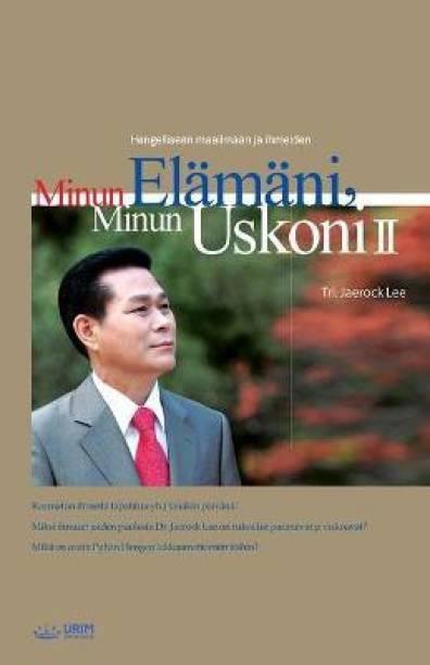 Minun Elamani, Minun Uskoni Ⅱ, My Life, My Faith Ⅱ(Finnish Edition)
