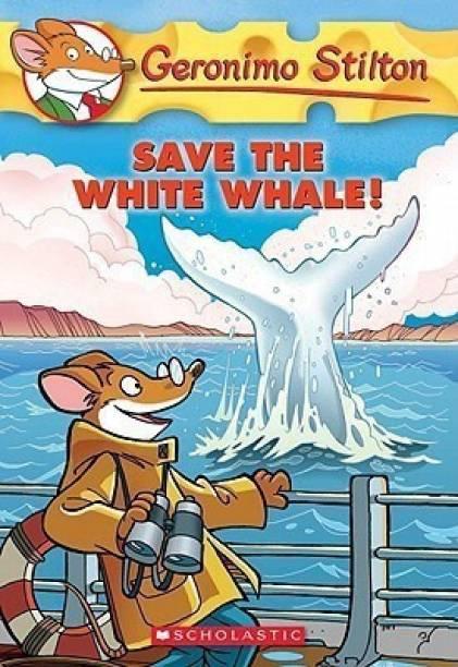 Geronimo Stilton: #45 Save the White Whale