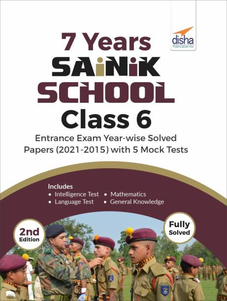 7 Years Sainik School Class 6 Entrance Exam Year-wise Solved Papers (2021-2015) with 5 Mock Tests 2nd Edition