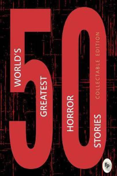 50 Worlds Greatest Horror Stories