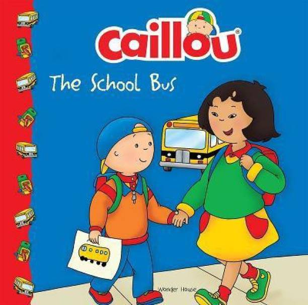 Caillou-The School Bus - By Miss & Chief 1 Edition