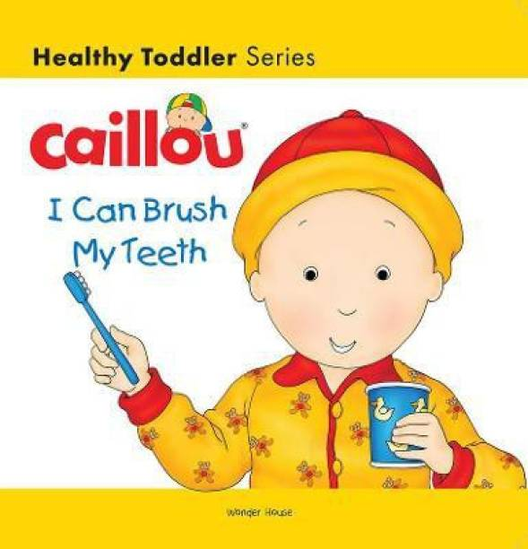 Caillou-I Can Brush My Teeth - By Miss & Chief 1 Edition
