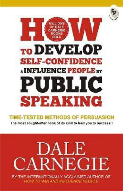 Develop Self Confidence Influence People Public - Time - Tested Methods of Persuasion