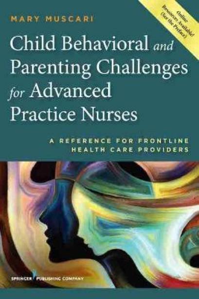 Child Behavioral and Parenting Challenges for Advanced Practice Nurses
