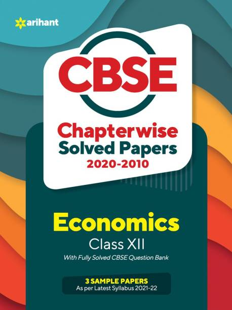 Cbse Economics Chapterwise Solved Papers Class 12 for 2022 Exam (as Per Latest Syllabus)