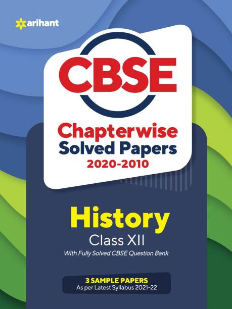 Cbse History Chapterwise Solved Papers Class 12 for 2022 Exam (as Per Latest Syllabus)
