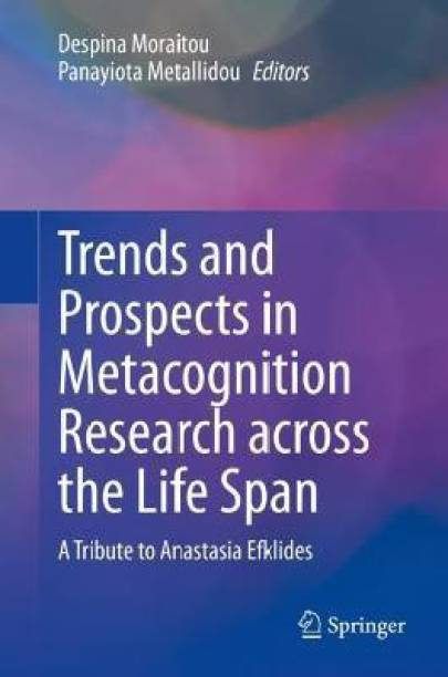 Trends and Prospects in Metacognition Research across the Life Span
