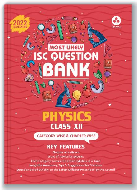 ISC Most Likely Question Bank Physics Class 12 (2022 Exam) Categorywise & Chapterwise Topics, Latest Reduced Syllabus Pattern and Solved Papers