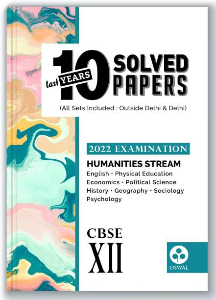 10 Last Years Solved Papers for Humanities Stream CBSE Class 12 ( 2022 Exam) - ( Phys ed, English, Eco, Pol Sc, History, Geo, Psychology, Sociology)