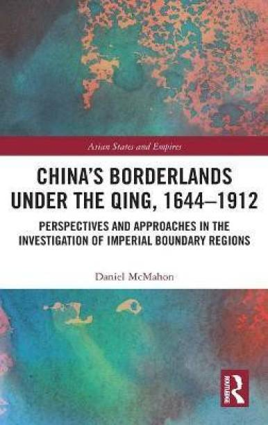 China's Borderlands under the Qing, 1644-1912