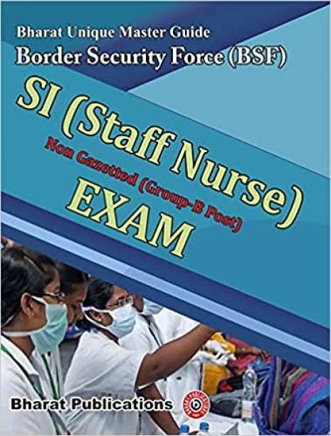 Bharat Unique Master Guide Border Security Force (BSF) SI (Staff Nurse) Exam