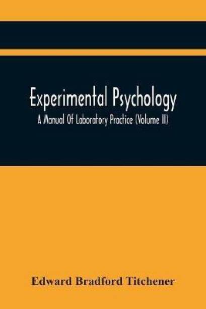 Experimental Psychology; A Manual Of Laboratory Practice (Volume Ii)